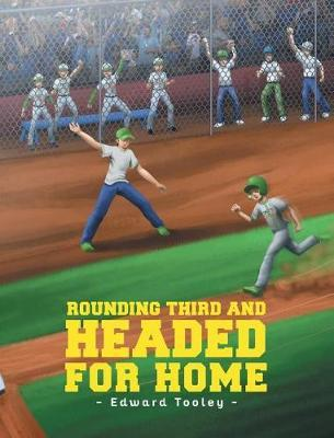 Rounding Third and Headed for Home by Edward Tooley