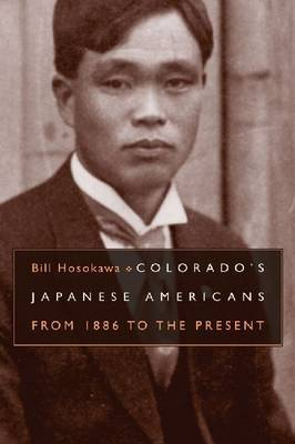 Colorado's Japanese American by Bill Hosokawa