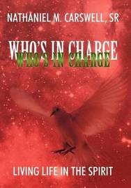 Who's In Charge by Nathaniel M Carswell Sr
