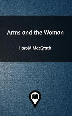 Arms and the Woman by Harold Macgrath image