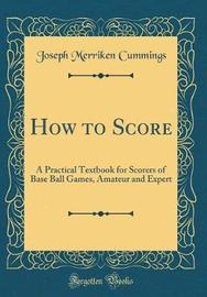 How to Score by Joseph Merriken Cummings image
