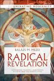Radical Revelation by Balazs M. Mezei