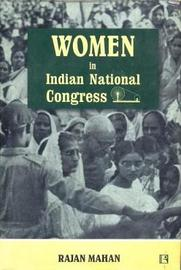 Women in Indian National Congress by Rajan Mahan image