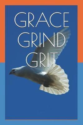 Grace Grind Grit by Callistus Offor