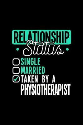 Relationship Status Taken by a Physiotherapist by Dennex Publishing