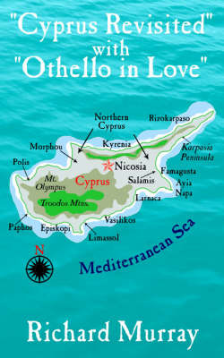 """Cyprus Revisited"" with ""Othello in Love"" by Richard Murray image"