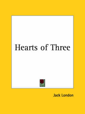 Hearts of Three (1920) by Jack London image