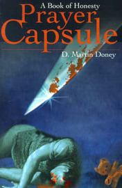 Prayer Capsule: A Book of Honesty by D. Martin Doney image
