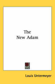 The New Adam by Louis Untermeyer image