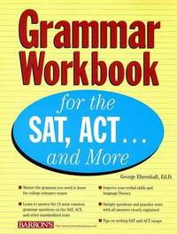 Grammar Workbook for the SAT, ACT, and More by George Ehrenhaft image