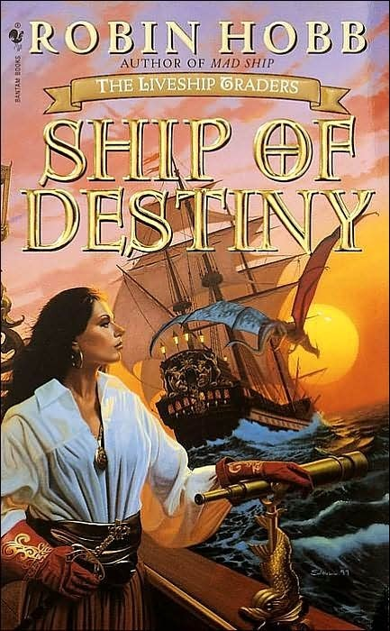 Ship of Destiny (Liveship Traders #3) by Robin Hobb