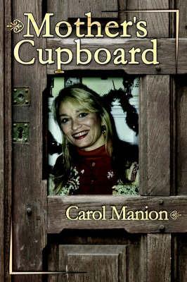 Mother's Cupboard by Carol Manion