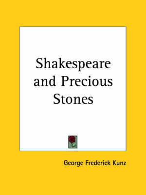 Shakespeare and Precious Stones (1916) by George Frederick Kunz