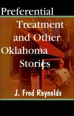 Preferenital Treatment and Other Oklahoma Stories by J. Fred Reynolds
