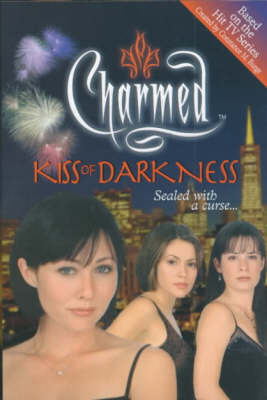 Charmed: Kiss Of Darkness by Constance M. Burge