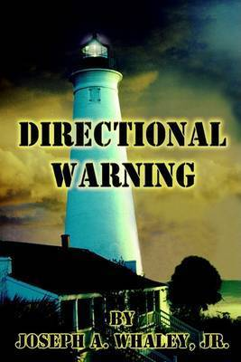 Directional Warning by Joseph A. Whaley