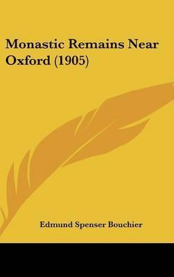 Monastic Remains Near Oxford (1905) by Edmund Spenser Bouchier