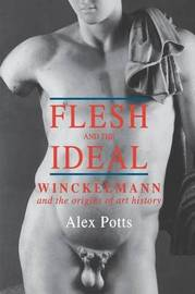 Flesh and the Ideal by Alex Potts