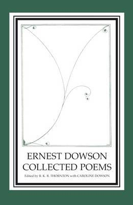 Collected Poems by Ernest Dowson