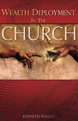 Wealth Deployment in the Church by Kenneth Walley image