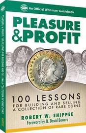 Pleasure & Profit by Robert W Shipee