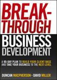 Breakthrough Business Development by Duncan Macpherson