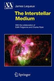 The Interstellar Medium by James Lequeux