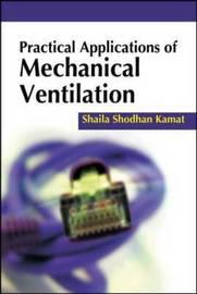 Practical Applications of Mechanical Ventilation by Shaila Shodhan Kamat image