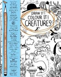 Draw it! Colour it! Creatures by MacMillan Children's Books