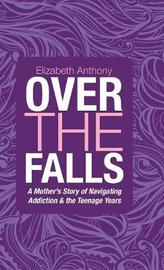 Over the Falls by Elizabeth Anthony