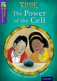 Oxford Reading Tree TreeTops Time Chronicles: Level 11: The Power Of The Cell by Roderick Hunt