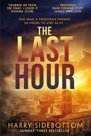 The Last Hour by Harry Sidebottom