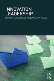 Innovation Leadership by David G Gliddon