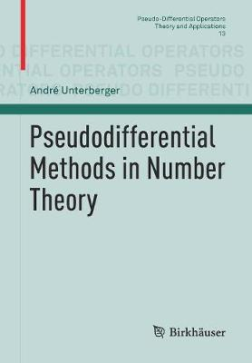 Pseudodifferential Methods in Number Theory by Andre Unterberger