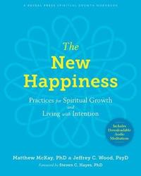The New Happiness by Matthew McKay