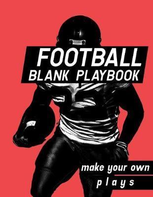 Football Blank Playbook by Winning Play Books