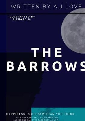 The Barrows by A.J Love