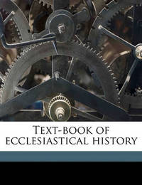 Text-Book of Ecclesiastical History Volume 2 by Johann Karl Ludwig Gieseler