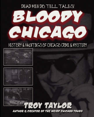 Bloody Chicago by Troy Taylor