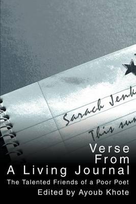 Verse from a Living Journal: The Talented Friends of a Poor Poet by Ayoub Khote