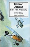 German Aircraft of the First World War by Peter Gray