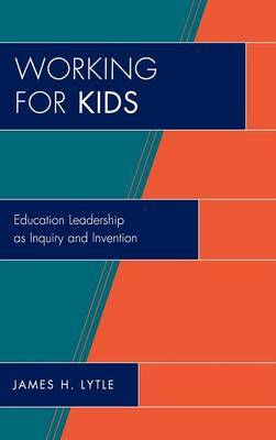 Working for Kids by James H Lytle