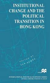 Institutional Change and the Political Transition in Hong Kong