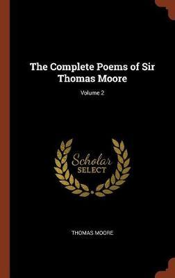 The Complete Poems of Sir Thomas Moore; Volume 2 by Thomas Moore