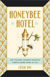 Honeybee Hotel by Leslie Day
