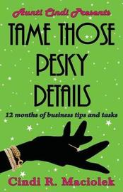 Tame Those Pesky Details by Cindi R Maciolek image