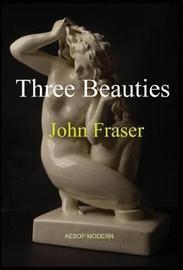 Three Beauties by John Fraser