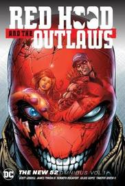 Red Hood and the Outlaws: Volume 1 by Scott Lobdell