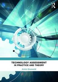 Technology Assessment in Practice and Theory by Armin Grunwald