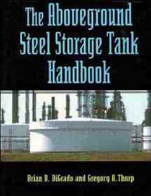 The Aboveground Steel Storage Tank Handbook by Brian D. DiGrado image
